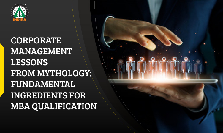 Corporate Management Lessons from Mythology: Fundamental ingredients for MBA qualification